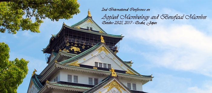2nd International Conference on Applied Microbiology and Beneficial Microbes, October 23-25, 2017 – Osaka, Japan