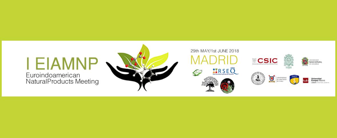 I EIAMNP, Euroindoamerican Natural Products Meeting, 29 de Mayo – 1 de Junio 2018, Madrid