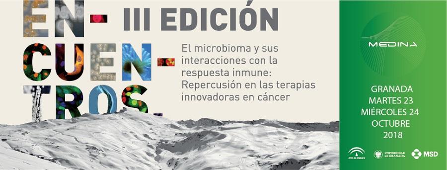 Encuentros MEDINA III / La microbiota y sus interacciones con la respuesta inmune: Repercusión en las terapias Innovadoras en Cáncer