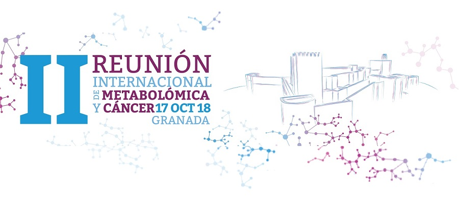 ▪ II International meeting of metabolomics and cancer – October 17 – Granada, Spain