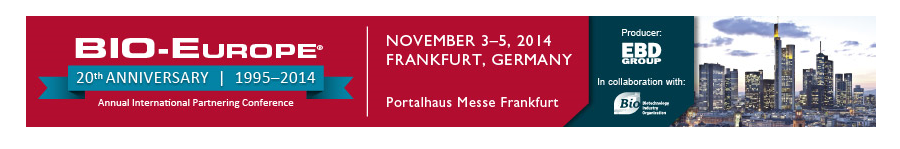 ▪ See you in Frankfurt next week!! BIO Europe, 3-5 November 2014 – Germany