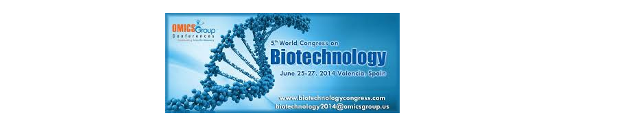 ▪ 5th World Congress on Biotechnology to be held during June 25-27, 2014 at Valencia, Spain
