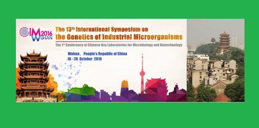 ▪ 13th International Symposium on the Genetics of Industrial Microorganisms (GIM2016), October 16 – 20 – Wuhan, P. R. China,