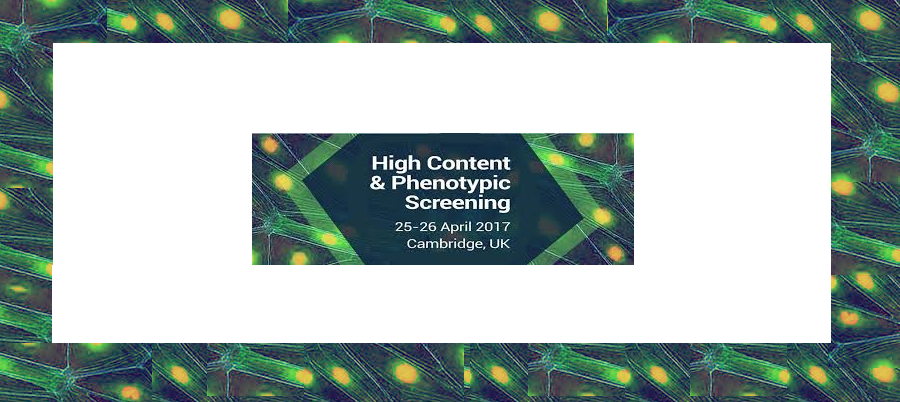 ▪ High Content & Phenotypic Screening Conference, April 25-26, Cambridge, UK