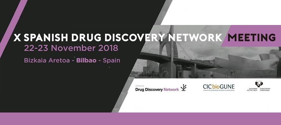 ▪ X meeting of the Spanish Drug Discovery Network November 22 – 23, Bilbao – Spain
