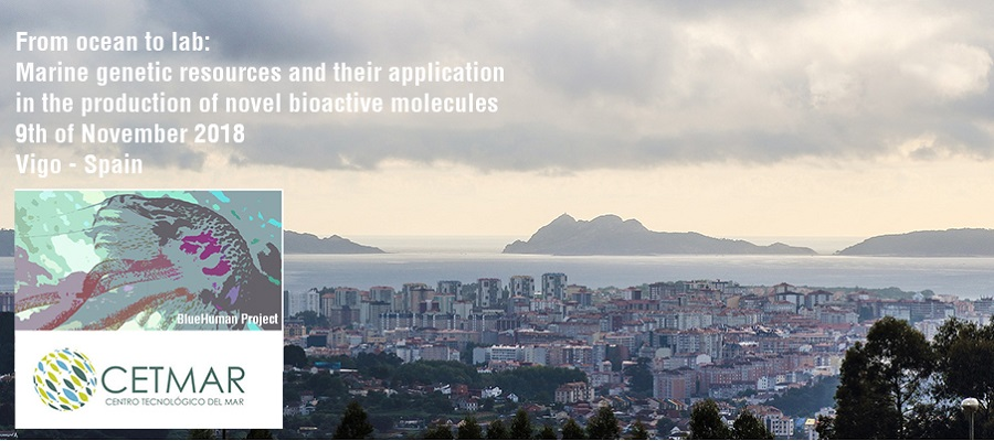 ▪ From ocean to lab: Marine genetic resources and their application in the production of novel bioactive molecules, 9th of November, Vigo – Spain