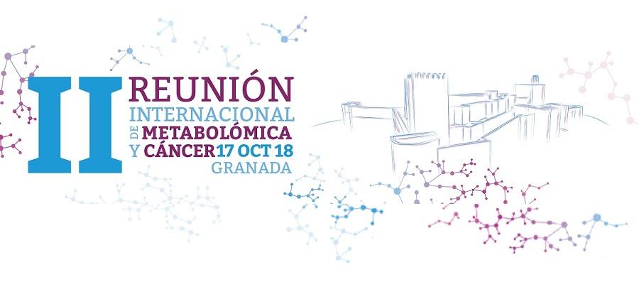 ▪ II International meeting of metabolomics and cancer – October 17 – Granada, Spain