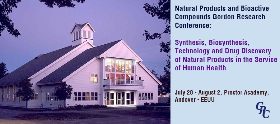 Natural Products and Bioactive Compounds Gordon Research Conference, July 28 – August 2, 2019, Andover – USA
